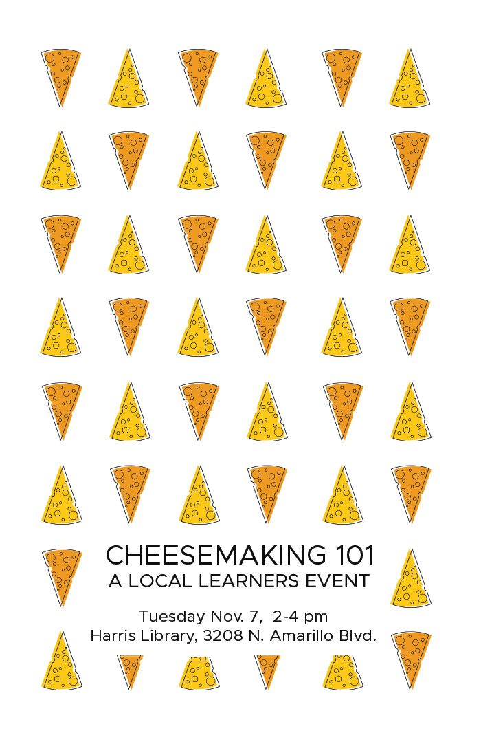 "A poster covered in a pattern of illustrated peices of cheese. Near the bottom is a clear space with the text ""Cheesemaking 101 A Local Learners Event"" as well as details about the event."